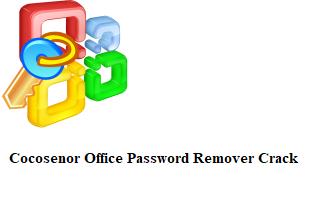 Cocosenor Office Password Remover 3.2.0 Crack Full License Key 2021